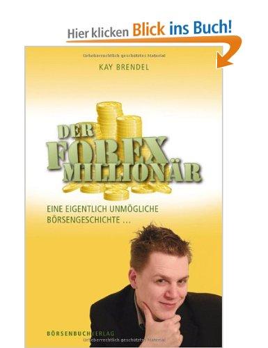 Der Forex Millionär - Buch von Kai Brendel